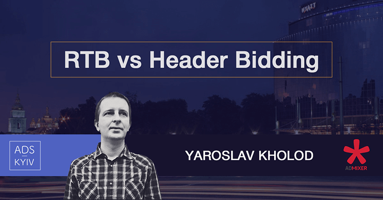RTB vs Header Bidding - AdSummit Kyiv - Admixer