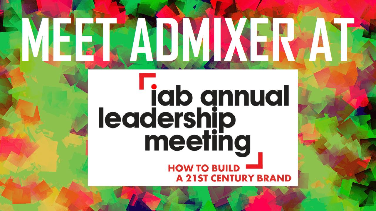 Admixer at IAB Annual Leadership Meeting 2018