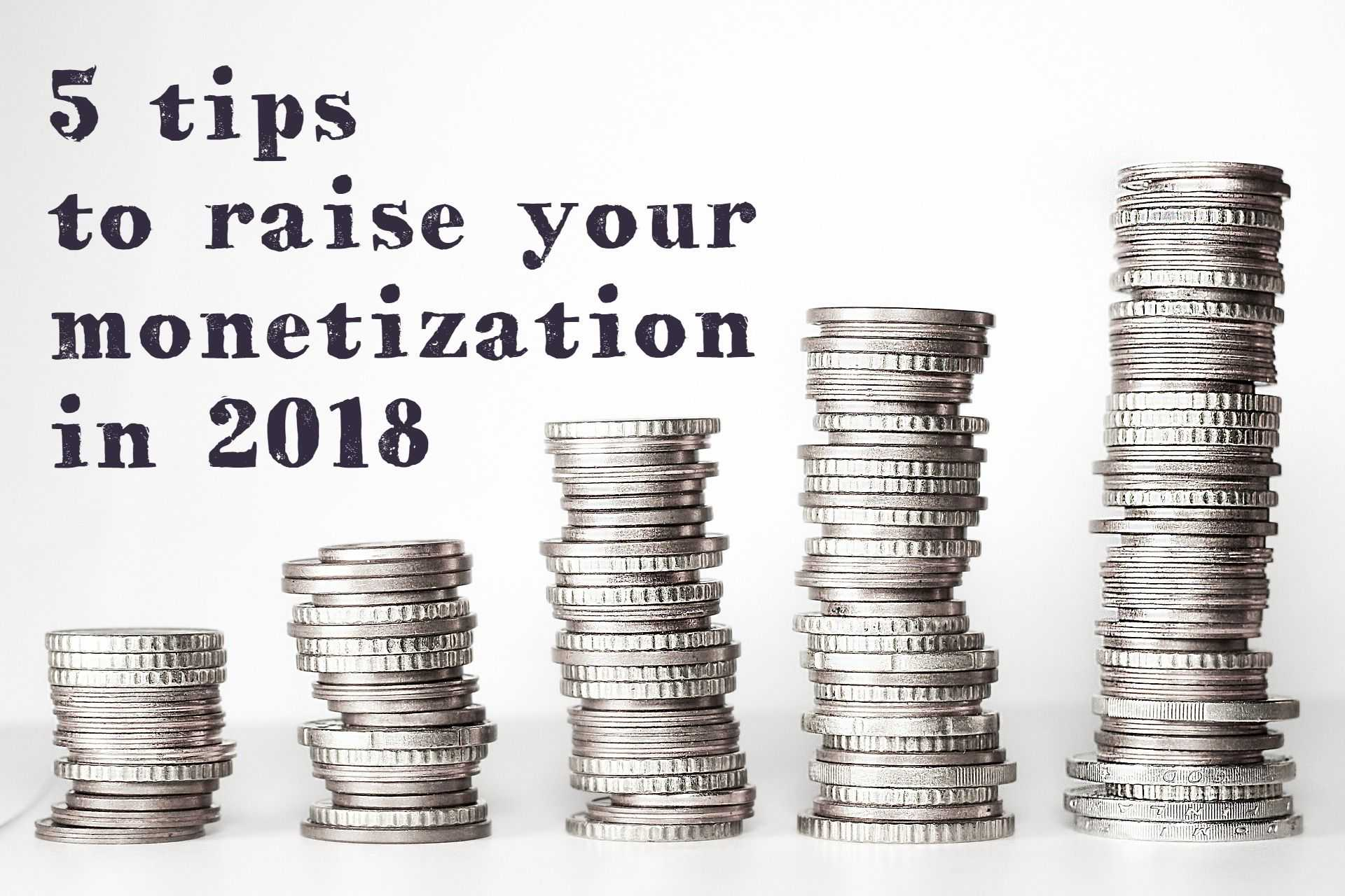 Five tips to raise your website revenue in 2018